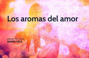 aromas-amor-teaser-escuela-cábala -Mario-Saban