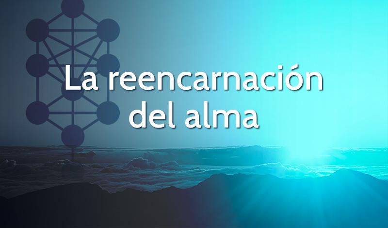 Curso La Reencarnación del Alma en la Cábala
